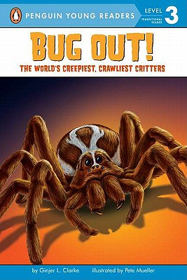 Bug Out! By Clarke, Ginjer L./ Mueller, Pete (ILT)